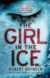 The Girl in the Ice: A gripping serial killer thriller (Detective Erika Foster c