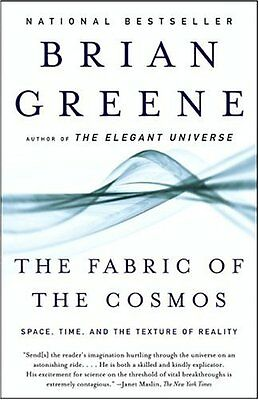 The Fabric of the Cosmos: Space, Time, and the Texture of Reality by Brian Green