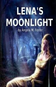 Lena's Moonlight by Foster, Angela M. -Paperback