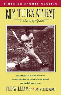 My Turn At Bat  The Story Of My Life  Fireside Sports Classics  By Ted Williams