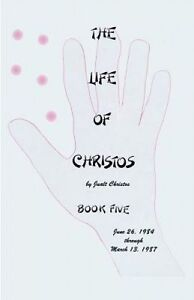 The Life of Christos Book Five: By Jualt Christos by Brooks, Walter -Paperback