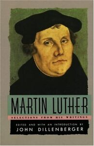 Martin Luther-Selections From His Writings-Great softcover +