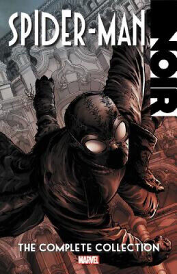Spider-man Noir: The Complete Collection by David Hine.