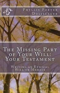 The Missing Part of Your Will: Your Testament by Dolislager, Phyllis Porter