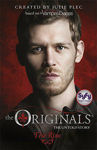 The Originals: 01: The Rise by Plec, Julie   Paperback Book   9781444923841   NE
