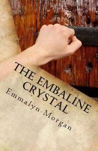 The Embaline Crystal by Morgan, Emmalyn -Paperback