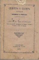 Celestina E Claudina Novelle Spagnuola E Savoiarda 1872 Catanzaro Calabria -  - ebay.it