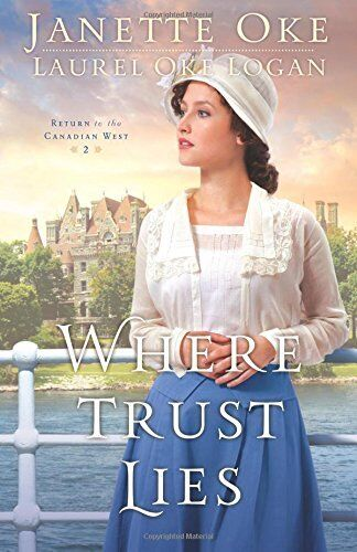 Return to the Canadian West, Book 2 Where Trust Lies (pb) Janette Oke NEW
