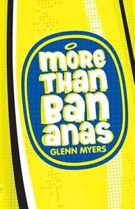 More Than Bananas How Christian Faith Works for Me W by Myers Glenn -Paperback