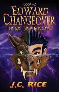 Edward Changeover #2: The Australian Boogieman by Rice, J. C. -Paperback