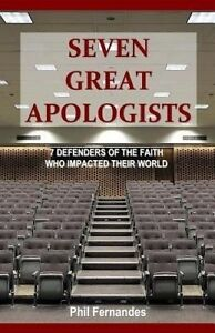 Seven Great Apologists by Fernandes, Phil -Paperback