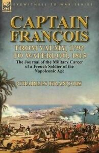 Captain Francois Valmy 1792 Waterloo 1815-The Journal  by Francois Charles