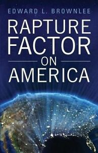 Rapture Factor on America by Brownlee, Edward L. -Paperback