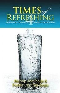Times Refreshing Vol  4 Inspiration Prayers & God's Word  by Ibojie Bishop Joe