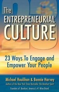 The Entrepreneurial Culture 23 Ways Engage Empower Your P by Houlihan Michael