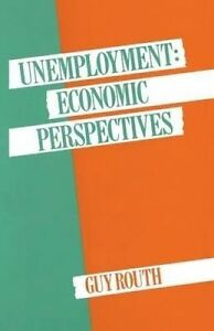 Unemployment: Economic Perspectives by Routh, Guy -Paperback