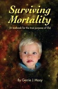 Surviving Mortality by Mooy, Gerrie J. -Paperback