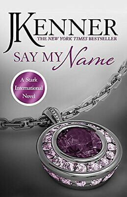 Say My Name: Stark International 1 (Stark International Serie New Paperback Book