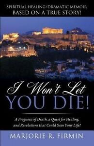 I Won't Let You Die! by Firmin, Marjorie R. -Paperback