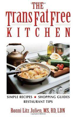 Trans Fat Free Kitchen - The Trans Fat Free Kitchen: Simple Recipes, Shoppi