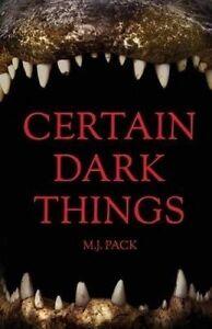Certain Dark Things: Stories by Pack, M. J. -Paperback