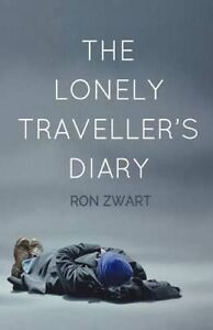 The Lonely Traveller's Diary by Zwart, Ron -Paperback