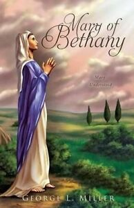 Mary of Bethany by Miller, George L. -Paperback