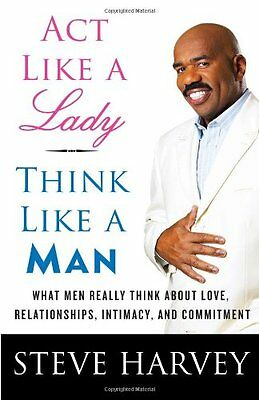 Act Like A Lady  Think Like A Man  What Men Really Think About Love  Relationshi