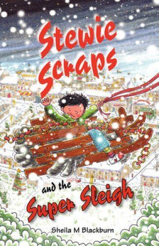 Stewie Scraps and the Super Sleigh by Sheila M. Blackburn (Paperback, 2008)