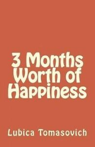 3 Months Worth of Happiness by Tomasovich, Lubica -Paperback