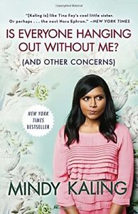 Is Everyone Hanging Out Without Me?-Mindy Kaling softcover book