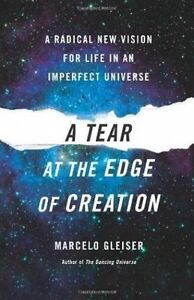 A-Tear-at-the-Edge-of-Creation-A-Radical-New-Vision-for-Life-in-an-Imperfect