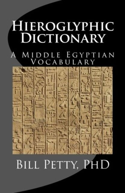 Hieroglyphic Dictionary: A Vocabulary of the Middle Egyptian Language NEW BOOK