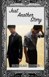 Just Another Story by Cooper, Nicholas 9781511840149 -Paperback