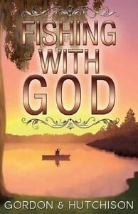 Fishing with God by Hutchison, Shane -Paperback