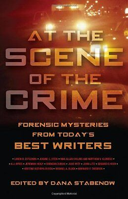 At the Scene of the Crime: Forensic Mysteries from Todays Best Writers by