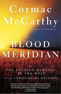 Blood Meridian: Or the Evening Redness in the West (Vinta... by McCarthy, Cormac