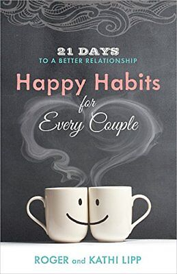NEW - Happy Habits for Every Couple: 21 Days to a Better Relationship