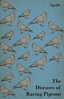 The Diseases of Racing Pigeons by Squills Book The Cheap Fast Free Post New Book