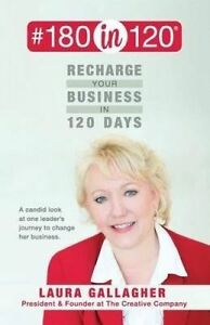 #180in120 Recharge Your Business in 120 Days Candid Look at On by Gallagher Laur