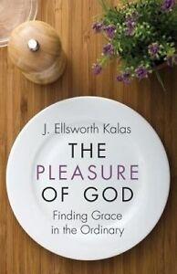 The Pleasure of God by Kalas, J. Ellsworth -Paperback