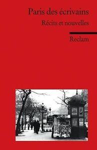 Paris des ecrivains: Recits et nouvelles. (Fremdsprachentexte)