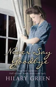 Never Say Goodbye By Hilary Green. 9780340839027