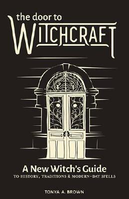 The Door to Witchcraft by Tonya A. Brown (author)