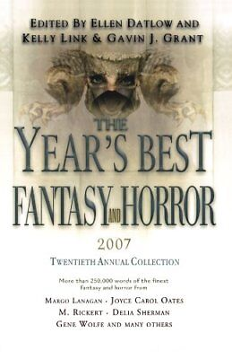 The Years Best Fantasy And Horror 2007  20Th Annu