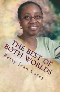 The Best of Both Worlds by Carey, Betty Jean -Paperback