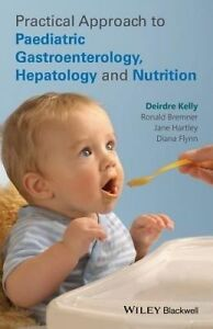 Practical Approach to Pediatric Gastroenterology, Hepatology and Nutrition, Deir