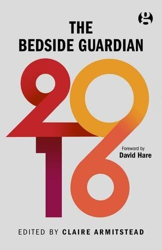 The Bedside Guardian 2016,Claire Armitstead (editor)