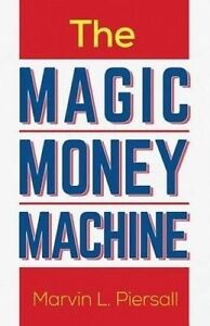 The Magic Money Machine An Introduction Personal Finance Be  by Piersall Marvin