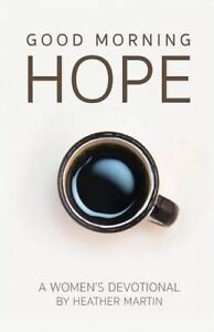 Good Morning Hope - Women's Devotional by Martin, Heather -Paperback